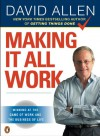 Making It All Work: Winning at the Game of Work and the Business of Life - David Allen