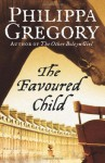 The Favoured Child (Wideacre, #2) - Philippa Gregory