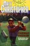 Fairway Phenom - Matt Christopher