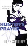 Hunter's Prayer (Audio) - Lilith Saintcrow