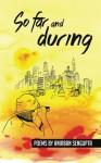 So Far and During: Poems by Anirban Sengupta - Anirban Sengupta