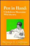 Pen in Hand: Children Become Writers - Bernice E. Cullinan