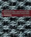 Constructing Architecture - Andrea Deplazes, Gerd H Soffker
