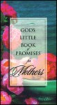 God's Little Book of Promises for Mothers - Honor Books