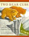 Two Bear Cubs: A Miwok Legend from California's Yosemite Valley - Robert D. San Souci, Daniel San Souci