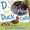D Is for Duck Calls - Kay Robertson, Sydney Hanson