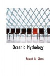 Oceanic Mythology - Roland B. Dixon