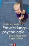 Einführung in die Entwicklungspsychologie des Kindes- und Jugendalters - Peter Rossmann
