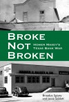 Broke, Not Broken: Homer Maxey's Texas Bank War - Broadus Spivey, Jesse Sublett
