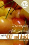 Developing Web Services with Apache CXF and Axis2 (3rd edition) - Kent Ka Iok Tong