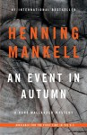 An Event in Autumn: A Kurt Wallander Mystery - Olivia Laing, Henning Mankell
