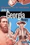 Speaking Ill of the Dead: Jerks in Georgia History - John McKay