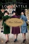 War Brides: A Novel - Lois Battle