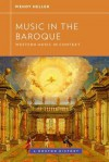 Music in the Baroque (Western Music in Context: A Norton History) - Wendy Heller, Walter Frisch