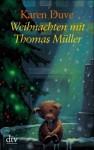 Weihnachten mit Thomas Müller / Thomas Müller und der Zirkusbär - Karen Duve, Petra Kolitsch