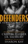 Defenders: A Romantic Mixology - Cristin Harber, J.B. Salsbury, Sharon Kay