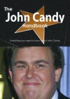The John Candy Handbook - Everything You Need to Know about John Candy - Emily Smith