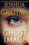 GHOST IMAGE: A Xandra Carrick Thriller (Xandra Carrick Thrillers Book 2) - Joshua Graham