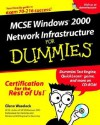MCSE Windows 2000 Network Infrastructure for Dummies [With CDROM] - Glenn E. Weadock