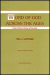 Word of God Across the Ages: Using Christian History in Preaching - Bill J. Leonard