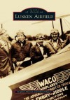 Lunken Airfield (Images of Aviation) - Cheryl Bauer, Stephan Johnson