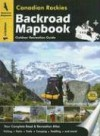 Canadian Rockies Backroad Mapbook: Outdoor Recreation Guide - Trent Ernst, Wesley Mussio