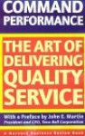 Command Performance: The Art of Delivering Quality Service - Harvard Business Review, Harvard Business Review