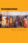 The Exemplary Novels: Complete Edition - Miguel de Cervantes Saavedra, Walter K. Kelly