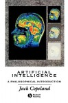 Artificial Intelligence: A Philosophical Introduction - B. Jack Copeland