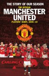 The Official Manchester United Players' Diary, 2009�2010: The Story of Our Season - Steve Bartram, Steve Bartram