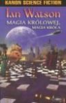 Magia królowej, magia króla - Ian Watson
