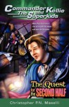 The Quest for the Second Half (Commander Kellie and the Superkids Adventures #2) - Christopher P.N. Maselli