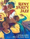 Rent Party Jazz - William Miller, Charlotte Riley-Webb