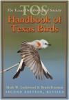 The TOS Handbook of Texas Birds, Second Edition - Mark W. Lockwood, Brush Freeman