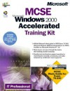 MCSE Training Kit. Microsoft Windows 2000 Accelerated: Microsoft Windows 2000 Accelerated - Microsoft Press, Microsoft Press