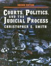 Courts, Politics, and the Judicial Process - Christopher E. Smith