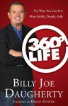 360-Degree Life: Ten Ways You Can Live More Richly, Deeply, Fully - Billy Joe Daugherty, Dodie Osteen