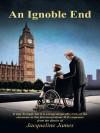 An Ignoble End - Jacqueline James, Jacqueline James M. P.