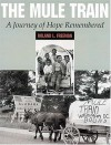 The Mule Train: A Journey of Hope Remembered - Roland L. Freeman