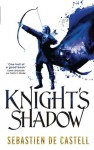 Knight's Shadow - Sebastien de Castell