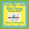 Fish That Got Away---For Boys Only (R) - Penelope Dyan