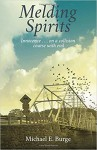 Melding Spirits - Michael Burge