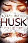 Husk - J. Kent Messum