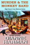 Murder & The Monkey Band: High Desert Cozy Mystery Series - Dianne Harman