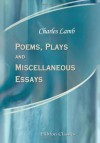 Poems, Plays and Miscellaneous Essays - Charles Lamb
