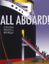 All Aboard!: A Traveling Alphabet - Bill Mayer, Chris L. Demarest