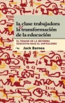 La Calse Trabajadora y la Transformacion de la Educacion: El Fraude La Reforma Educativa Bajo El Capitalismo = The Working Class and Transformation o - Jack Barnes