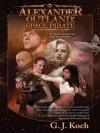 Alexander Outland: Space Pirate - G.J. Koch