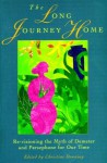 Long Journey Home: Revisioning the Myth of Demeter and Persephone for Our Time - Christine Downing