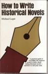 How To Write Historical Novels - Michael Legat